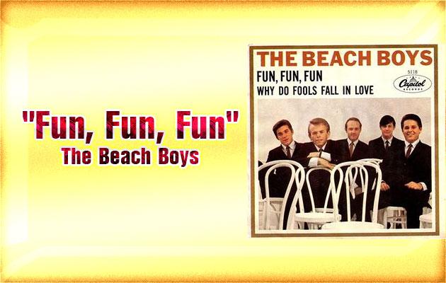 """""""Fun, Fun, Fun"""" – The Beach Boys"""