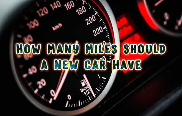 How-Many-Miles-Should-a-New-Car-Have